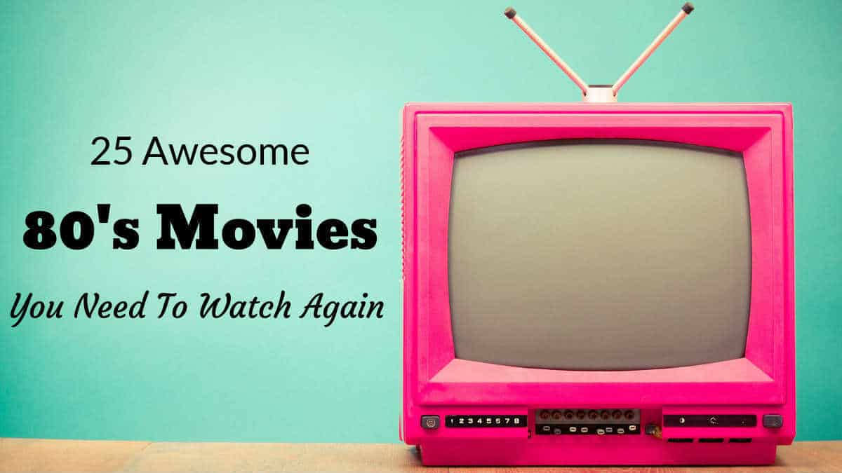 25 Awesome 80s movies you need to watch again