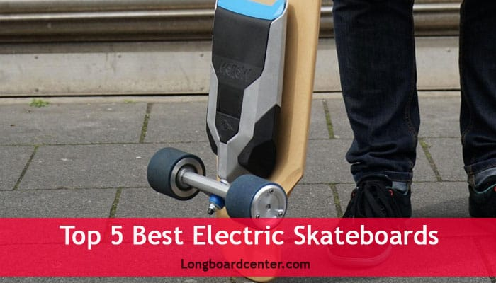 Top 5 Best Electric Skateboards of 2019 Review \u0026 Comparison  Long Board Center